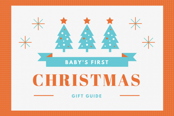 Three Christmas trees above a banner that reads Baby's First Christmas Gift Guide