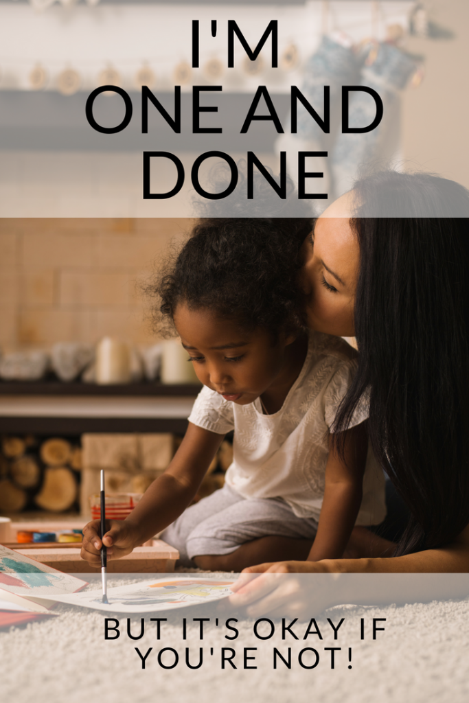 Talking about being one and done, having an only child and family size parenting decisions.