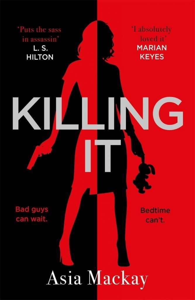 Killing It by Asia Mackay Book Review - Assassin Mum!