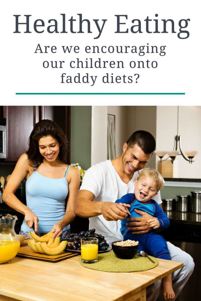 Talking about healthy eating as a family and asking are we encouraging our children onto faddy diets?