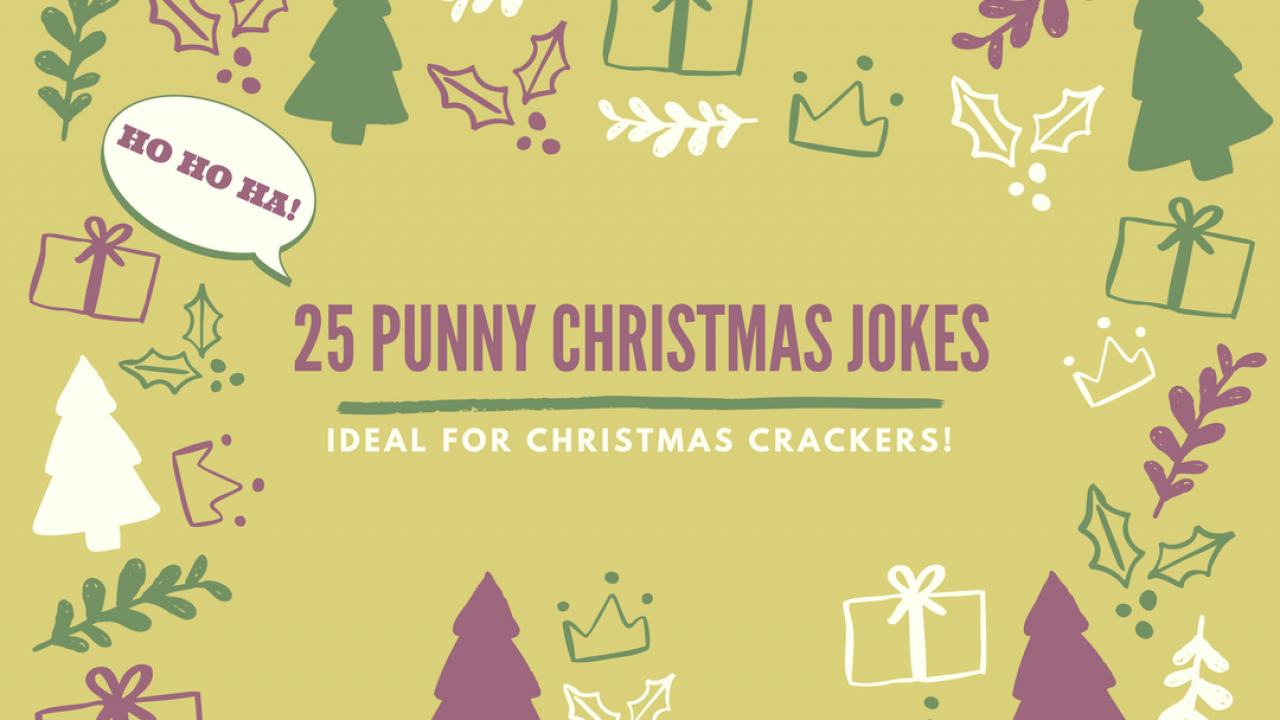 25 Punny Christmas Jokes Welsh Mum Of One