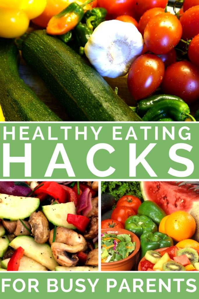 Check out these awesome and easy healthy eating hacks for busy parents. If you're juggling multiple kids, work and home life, or just want an extra 15 minutes in the day to read a book and drink a cup of coffee, these hacks are for you!