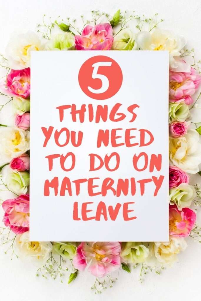 Make maternity leave fun, boost your self confidence and get to eat cake with these five things you should do on maternity leave.