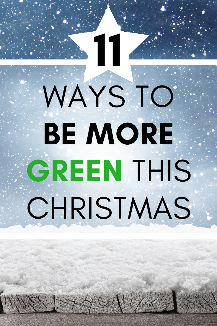 Check out these 11 easy ways to be more green and eco friendly this Christmas - helping the environment in easy, sustainable ways!