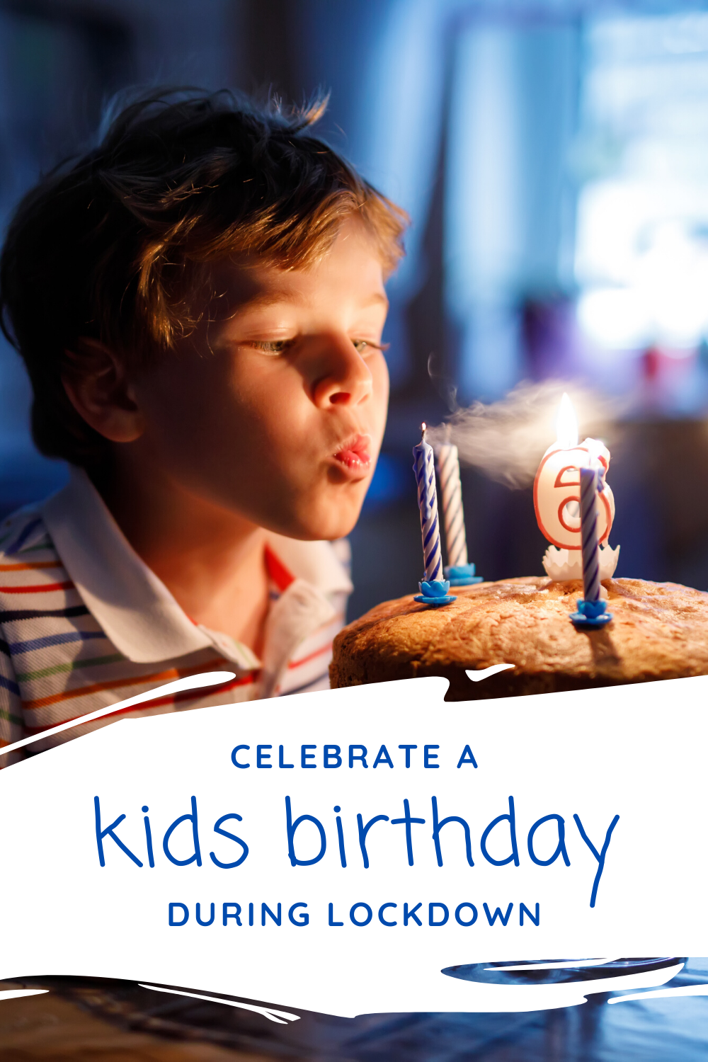 Here are some ideas for how to celebrate and make a kids birthday special during social distancing and lockdown.